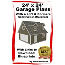 24' x 24' Garage Plans With Loft and Dormers Construction Blueprints