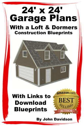 24' x 24' Garage Plans With Loft and Dormers Construction Blueprints
