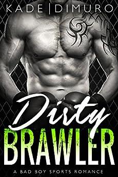 Dirty Brawler: A Bad Boy Sports Romance by [Kade, Teagan, Dimuro, August]