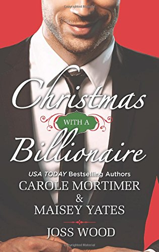 Christmas with a Billionaire: Billionaire under the Mistletoe\Snowed in with Her Boss\A Diamond for Christmas (Harlequin - Canada Tri Shorts