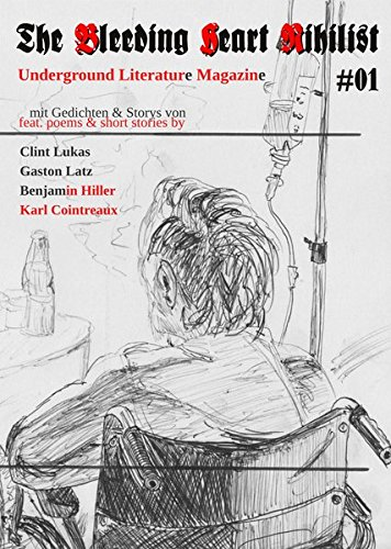 The Bleeding Heart Nihilist #01: Underground Literatur Magazin