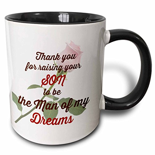 (3D Rose 214582_4 Thank You for Raising Your Son to be The Man of My Dreams Saying Two Tone Ceramic Mug, 11 oz, Black)