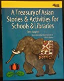 img - for A Treasury of Asian Stories & Activities for Schools & Libraries book / textbook / text book