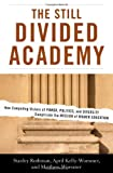img - for By Stanley Rothman The Still Divided Academy: How Competing Visions of Power, Politics, and Diversity Complicate the Mi [Hardcover] book / textbook / text book