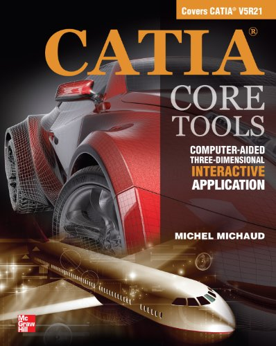 Download CATIA Core Tools: Computer Aided Three-Dimensional Interactive Application Pdf