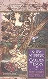 Ruby Slippers, Golden Tears