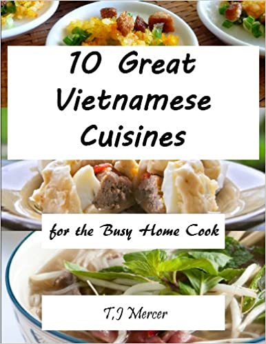 Vietnamese Cuisines for the Busy Home Cook