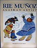 img - for 1986 Rie Munoz Alaskan Artist book / textbook / text book