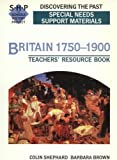 img - for Britain 1750-1900: Special Needs: Support Materials: Teacher's Resource Book (Re-Discovering the Past) book / textbook / text book