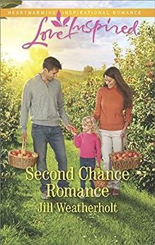 Second Chance Romance (Love Inspired) by [Weatherholt, Jill]
