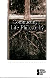 Constructing a Life Philosophy (Hardcover Edition) (Opposing Viewpoints) by Mark Ray Schmidt (2001-11-01)