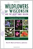 img - for Wildflowers of Wisconsin and the Great Lakes Region: A Comprehensive Field Guide book / textbook / text book