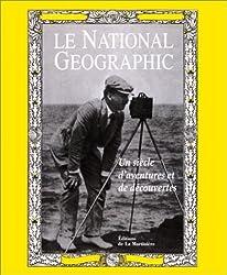 Le National geographic, un siècle d'aventures et de découvertes
