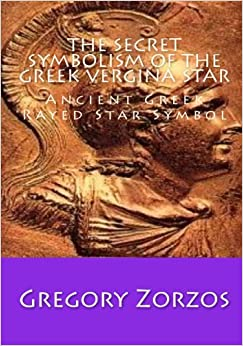 The Secret Symbolism Of The Greek Vergina Star: Ancient Greek Rayed Star Symbol