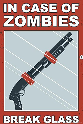 in Case of Zombies Break Glass Humor Cool Wall Decor Art Print Poster 24x36 (In Case Of Zombie Apocalypse Break Glass)
