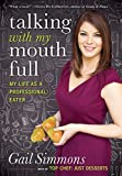 Image of Talking with My Mouth Full: My Life as a Professional Eater