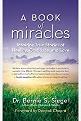 A Book of Miracles: Inspiring True Stories of Healing, Gratitude, and Love Paperback