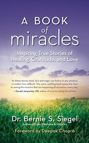Download A Book of Miracles: Inspiring True Stories of Healing, Gratitude, and Love pdf