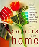 img - for Your Colours, Your Home by Carolyn Warrender (2004-07-01) book / textbook / text book