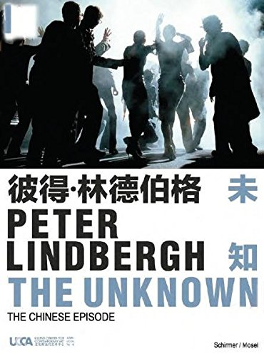 Peter Lindbergh: The Unknown: The Chinese Episode por Peter Lindbergh