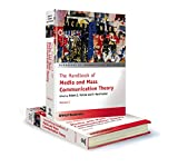 The Handbook of Media and Mass Communication Theory