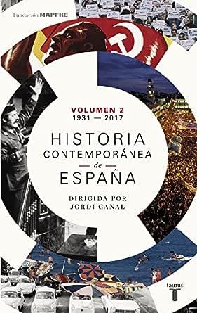 Historia contemporánea de España (Volumen II: 1931-2017) eBook ...