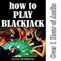 How to Play Blackjack Audiobook by Julian Bradbrook Narrated by Ian S. Peake