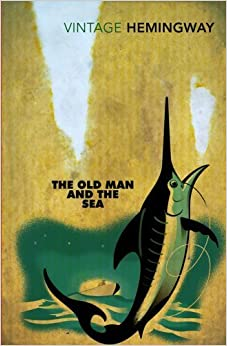 The Old Man and the Sea (Vintage Classics) by Ernest Hemingway (1999-02-04)