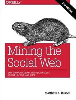 Mining the Social Web: Data Mining Facebook, Twitter