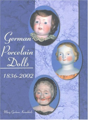 German Porcelain Dolls, 1836-2002
