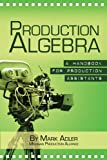 Production Algebra: A Training Manual for Production Assistants