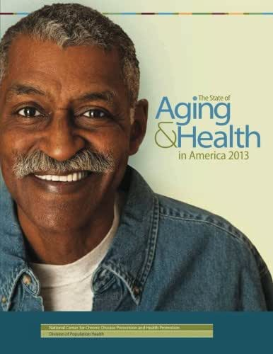 The State of Aging & Health in America 2013