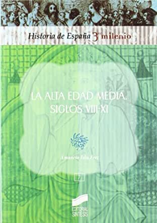 Alta Edad Media. Siglos viii-xi (Historia de España, 3er milenio ...