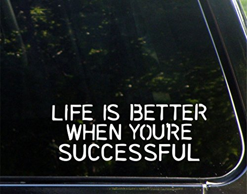 "Life Is Better When You're Successful - 9"" x 3-1/4"" - Vinyl Die Cut Decal/ Bumper Sticker For Windows, Cars, Trucks, Laptops, Etc."