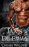 Jax's Dilemma:Insurgents Motorcycle Club (Insurgents MC Romance Book 1)