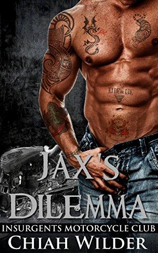 Jaxs Dilemmainsurgents Motorcycle Club Insurgents Mc Romance Book