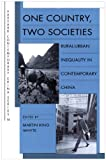 img - for One Country, Two Societies: Rural-Urban Inequality in Contemporary China (Harvard Contemporary China Series) book / textbook / text book