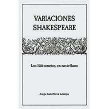 Variaciones Shakespeare: Los 154 sonetos, en castellano (Spanish Edition)