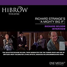 HiBrow: Richard Strange's A Mighty Big If with Richard Wilson Speech by Richard Strange, Richard Wilson Narrated by Richard Strange, Richard Wilson