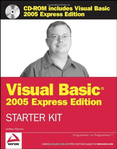 Wrox's Visual Basic 2005 Express Edition Starter Kit (Programmer to Programmer) by Wrox