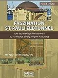Faszination St. Pauli Elbtunnel: Vom technischen Meisterwerk zu Hamburgs einzigartigem Kulturgut