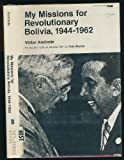 My Missions for Revolutionary Bolivia 1944-1962, Victor Andrade, 0822933209