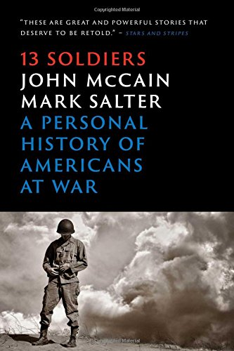 Download Thirteen Soldiers: A Personal History of Americans at War PDF
