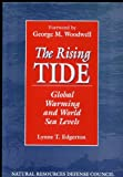 The Rising Tide : Global Warming and World Sea Levels, Natural Resources Defense Council Staff and Edgerton, Lynne T., 1559630671