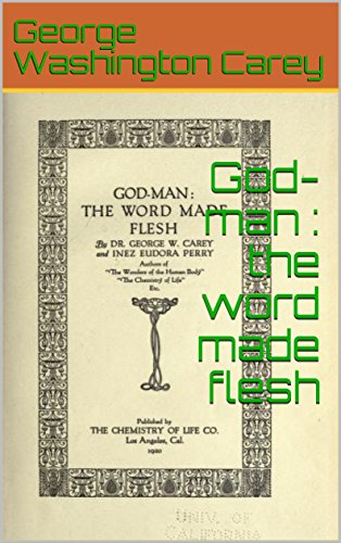 God man the word made flesh kindle edition by george washington god man the word made flesh by carey george washington carey fandeluxe Choice Image