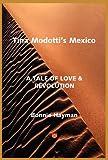 Tina Modotti's Mexico, Bonnie Hayman, 0915745402