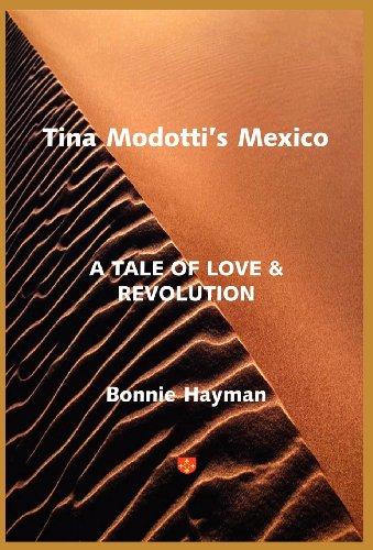 Tina Modotti's Mexico: A Tale of Love & Revolution