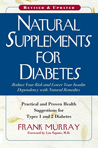 Natural Supplements for Diabetes: Practical and Proven Health Suggestions for Types 1 and 2 Diabetes (Best Natural Remedy For Diabetes)
