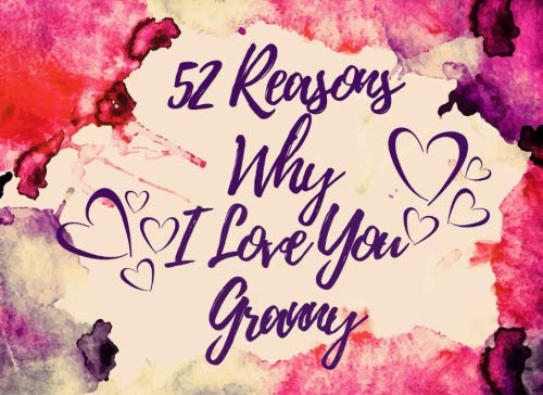 52 Reasons Why I Love You Granny: Why