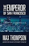The Emperor of San Francisco (The Wick Chronicles)